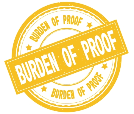 BURDEN OF PROOF , written text on yellow round rubber vintage textured stamp. Stock Photo