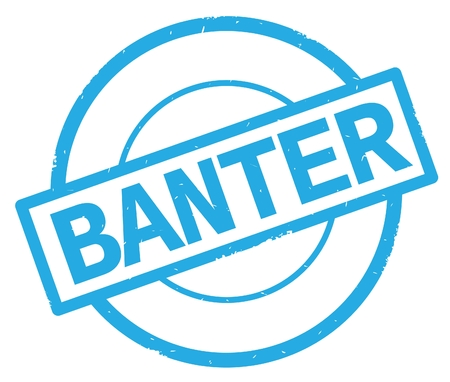 BANTER text, written on cyan simple circle rubber vintage stamp.