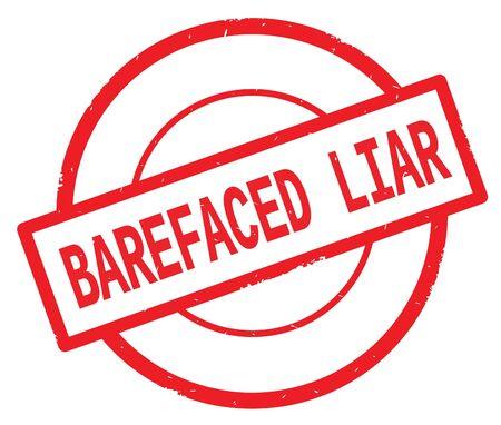Texte de menteur BAREFACED, écrit sur le timbre vintage en caoutchouc simple cercle rouge. Banque d'images - 89282458