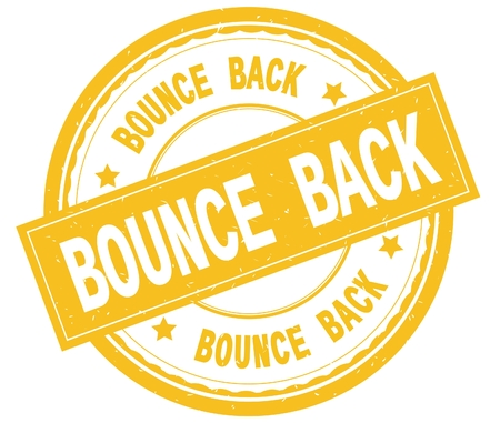 BOUNCE BACK , written text on yellow round rubber vintage textured stamp.