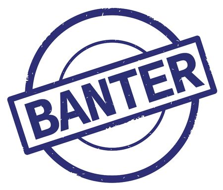 BANTER text, written on blue simple circle rubber vintage stamp.
