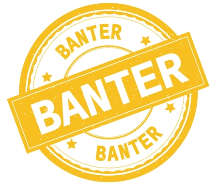 BANTER , written text on yellow round rubber vintage textured stamp.