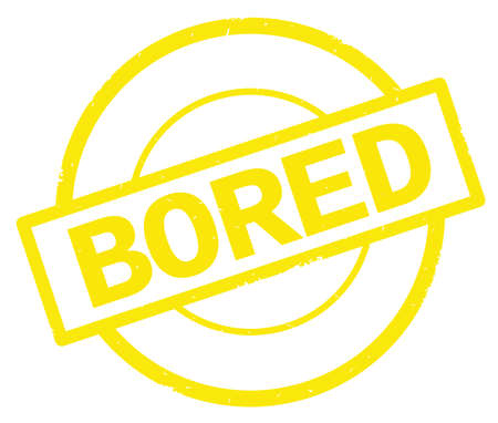 BORED text, written on yellow simple circle rubber vintage stamp.