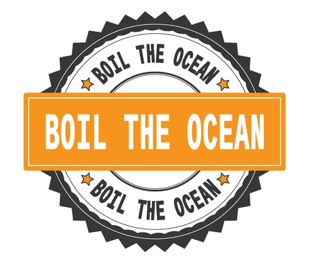 BOIL THE OCEAN text on grey and orange round stamp, with zig zag border and vintage texture. Reklamní fotografie