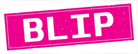 BLIP text, on full pink rectangle vintage textured stamp sign.