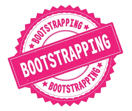 BOOTSTRAPPING pink text round stamp, with zig zag border and vintage texture.