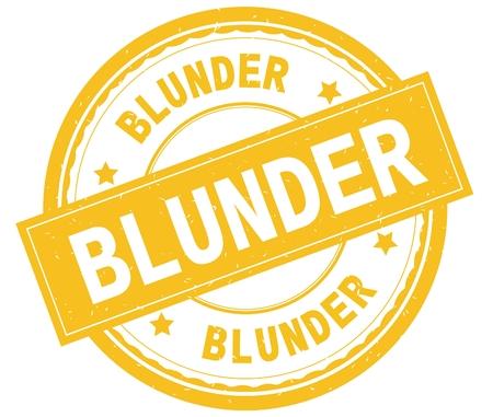 BLUNDER , written text on yellow round rubber vintage textured stamp.