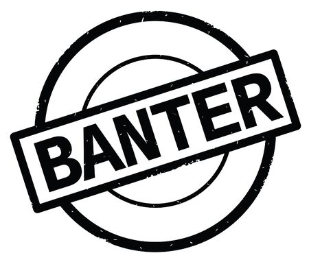 BANTER text, written on black simple circle rubber vintage stamp.