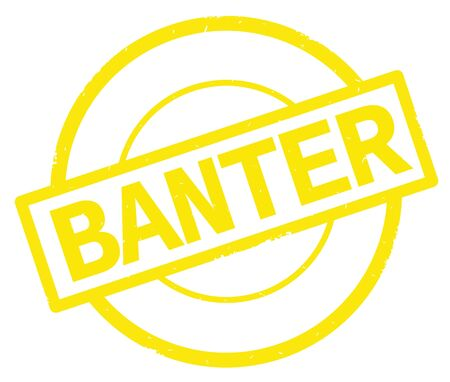 BANTER text, written on yellow simple circle rubber vintage stamp.