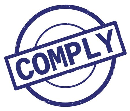 COMPLY text, written on blue simple circle rubber vintage stamp.