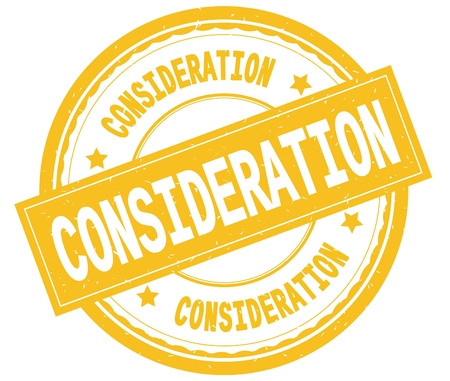 CONSIDERATION , written text on yellow round rubber vintage textured stamp.