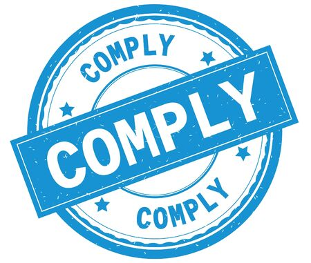 COMPLY , written text on cyan round rubber vintage textured stamp.