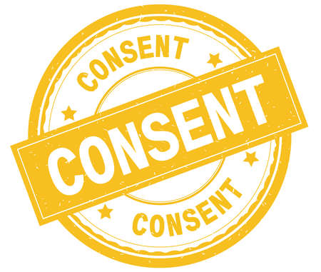 CONSENT , written text on yellow round rubber vintage textured stamp.