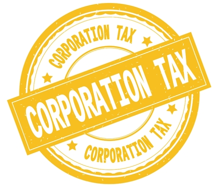 CORPORATION TAX , written text on yellow round rubber vintage textured stamp.