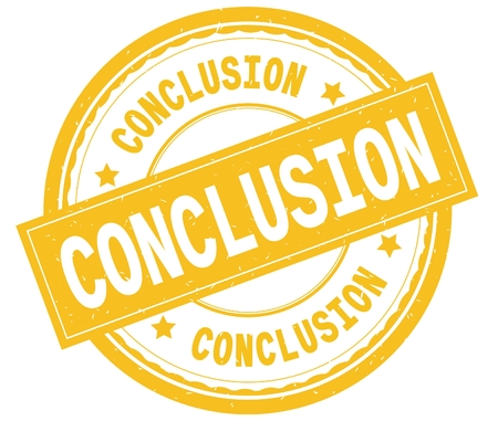 CONCLUSION , written text on yellow round rubber vintage textured stamp.