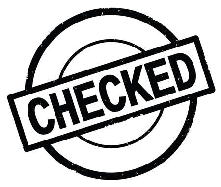 CHECKED text, written on black simple circle rubber vintage stamp.