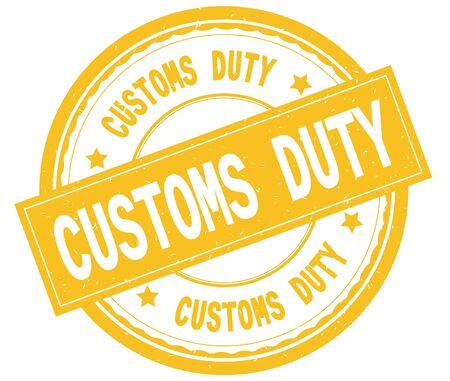 CUSTOMS DUTY , written text on yellow round rubber vintage textured stamp.