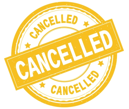 CANCELLED , written text on yellow round rubber vintage textured stamp.