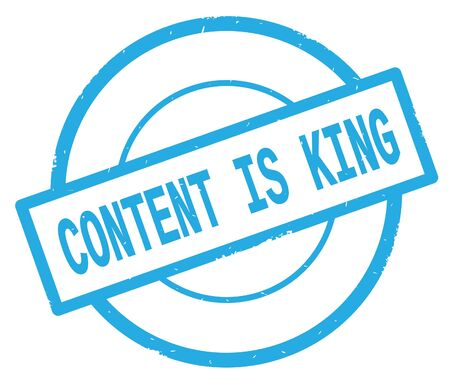 CONTENT IS KING text, written on cyan simple circle rubber vintage stamp.