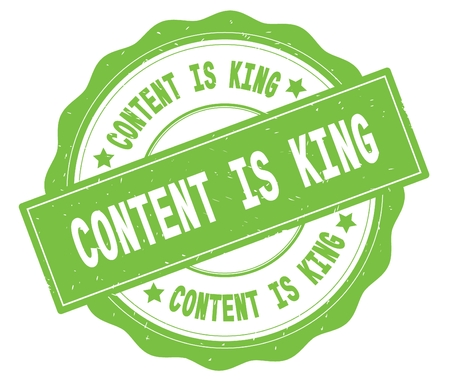 CONTENT IS KING text, written on green, lacey border, round vintage textured badge stamp.
