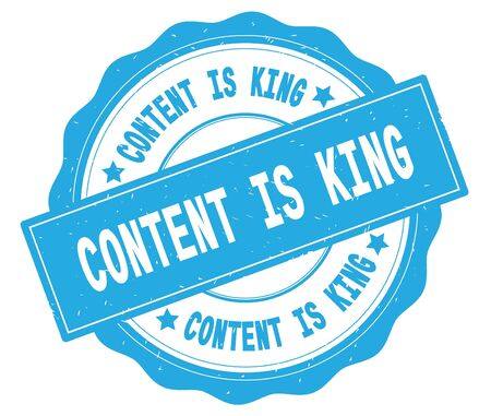 CONTENT IS KING text, written on cyan, lacey border, round vintage textured badge stamp.