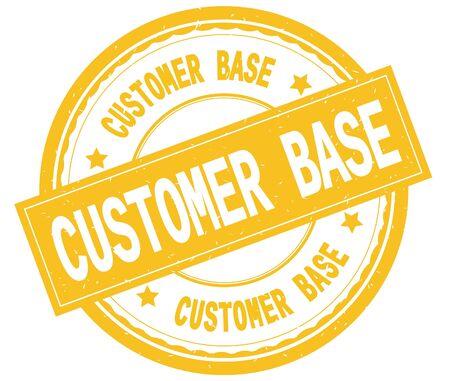 BASE DE CLIENT, texte écrit sur le timbre texturé vintage de caoutchouc rond jaune. Banque d'images - 90299061