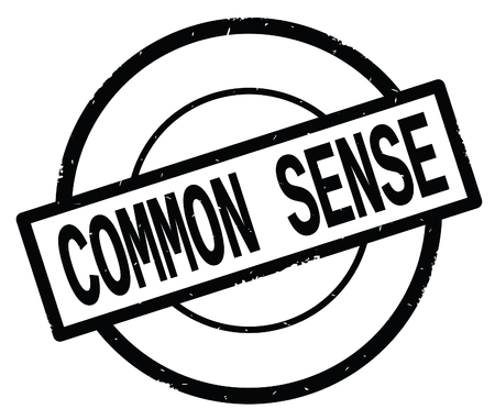 COMMON SENSE text, written on black simple circle rubber vintage stamp.