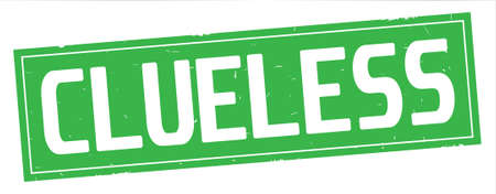 CLUELESS text, on full green rectangle vintage textured stamp sign. Stock Photo
