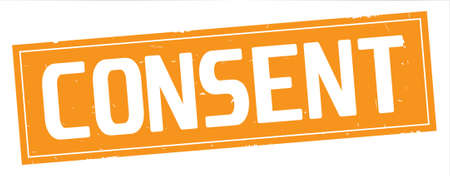 CONSENT text, on full orange rectangle vintage textured stamp sign.