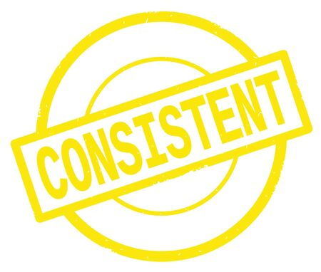 CONSISTENT text, written on yellow simple circle rubber vintage stamp.