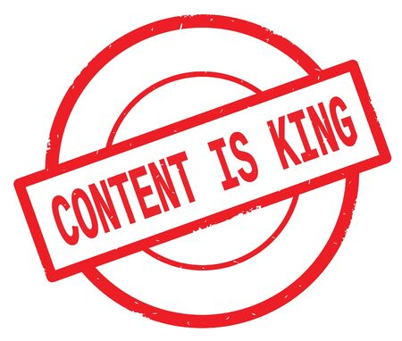CONTENT IS KING text, written on red simple circle rubber vintage stamp.
