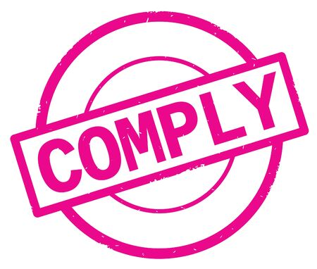 COMPLY text, written on pink simple circle rubber vintage stamp.