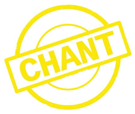 CHANT text, written on yellow simple circle rubber vintage stamp.