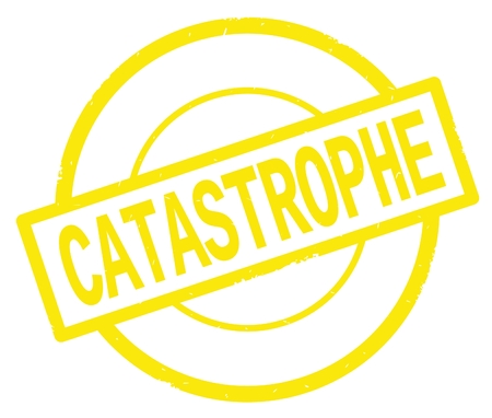 CATASTROPHE text, written on yellow simple circle rubber vintage stamp.
