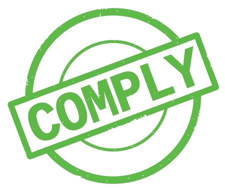 COMPLY text, written on green simple circle rubber vintage stamp.