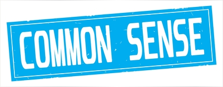COMMON SENSE text, on full cyan rectangle vintage textured stamp sign.