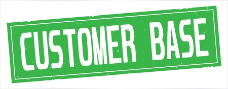 CUSTOMER BASE text, on full green rectangle vintage textured stamp sign.