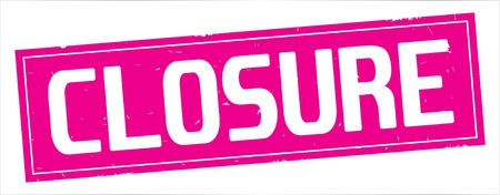 CLOSURE text, on full pink rectangle vintage textured stamp sign.