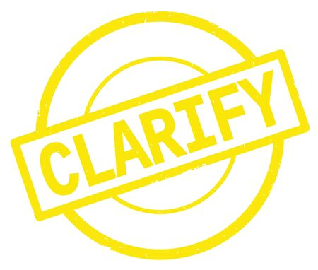 CLARIFY text, written on yellow simple circle rubber vintage stamp.