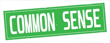 COMMON SENSE text, on full green rectangle vintage textured stamp sign.