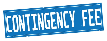 CONTINGENCY FEE text, on full blue rectangle vintage textured stamp sign. Stock Photo