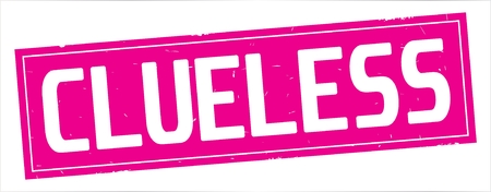 CLUELESS text, on full pink rectangle vintage textured stamp sign.