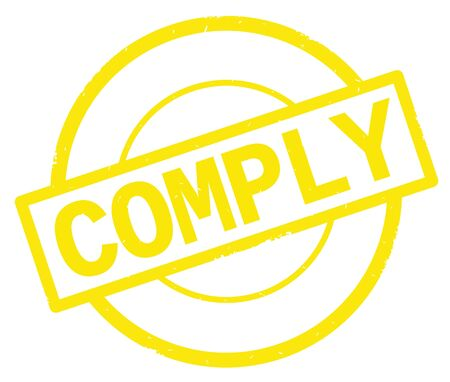 COMPLY text, written on yellow simple circle rubber vintage stamp.