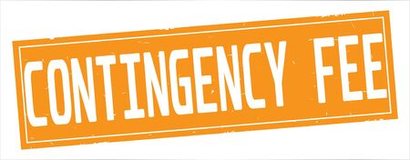 CONTINGENCY  FEE text, on full orange rectangle vintage textured stamp sign.