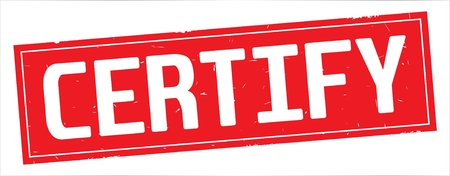 CERTIFY text, on full red rectangle vintage textured stamp sign.