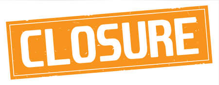 CLOSURE text, on full orange rectangle vintage textured stamp sign.
