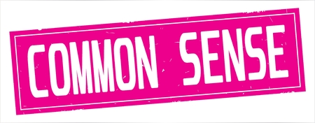 COMMON  SENSE text, on full pink rectangle vintage textured stamp sign.