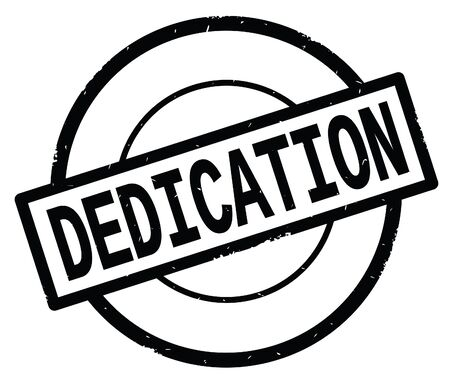 DEDICATION text, written on black simple circle rubber vintage stamp.