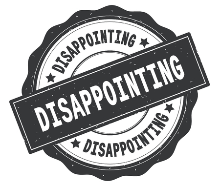 DISAPPOINTING text, written on grey, lacey border, round vintage textured badge stamp.