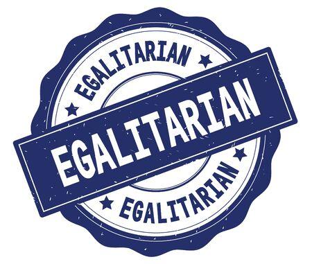 EGALITARIAN text, written on blue, lacey border, round vintage textured badge stamp. Stock Photo